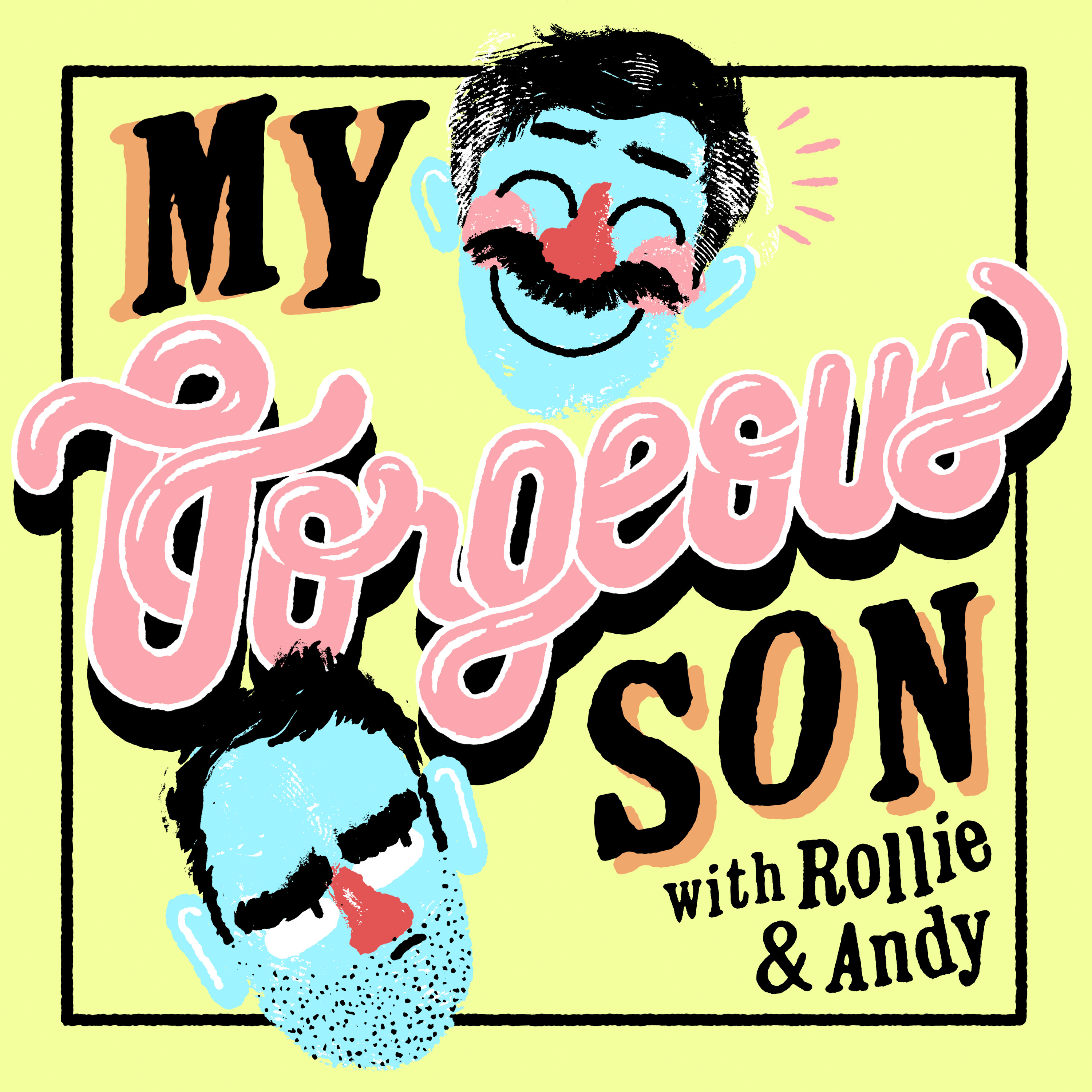 My Gorgeous Son Podcast Logo (Mark Little and Andy Bush)