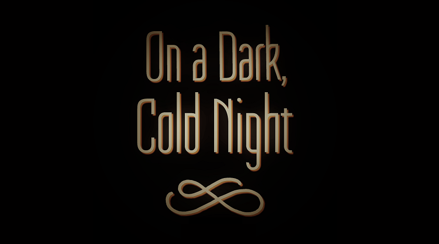 On a Dark, Cold Night