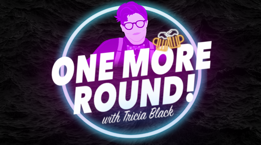 One More Round with Tricia Black