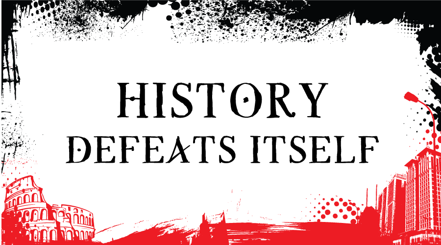 History Defeats Itself