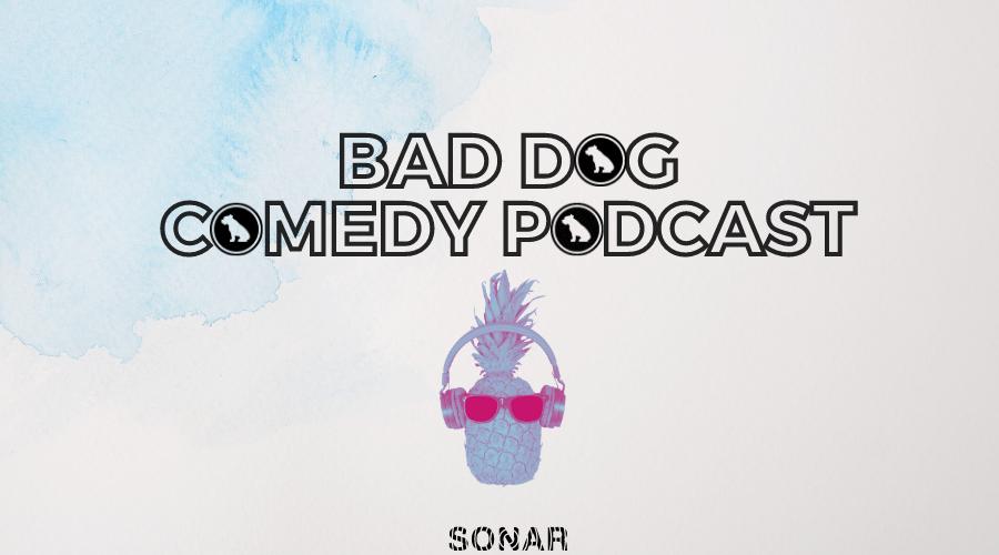 Bad Dog Comedy Podcast